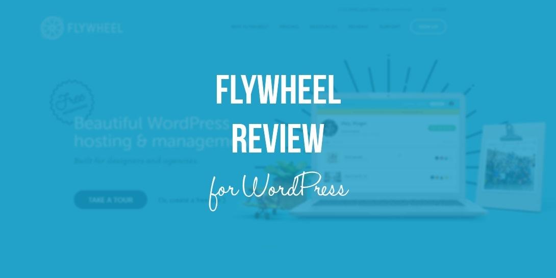 Flywheel review for WordPress
