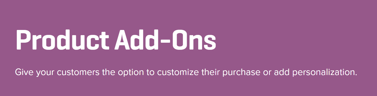 The Product Add-Ons extension for WooCommerce.