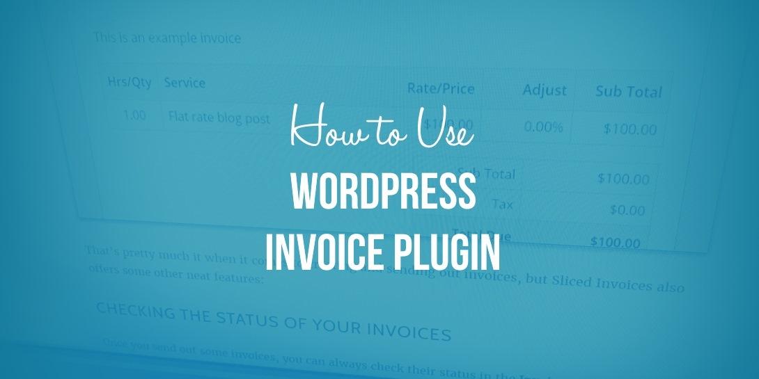 WordPress Invoice Plugin How To Use It To Bill Clients - Invoice generator plugin for wordpress