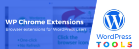 10 Great WordPress Chrome Extensions for All Types of WordPress Users