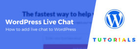 How to Add WordPress Live Chat to Your Site (No Code Required!)